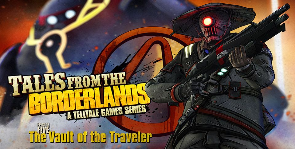 Tales from the Borderlands Episode 5 : The Vault of the Traveler